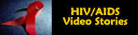 HIV/AIDS Video Stories